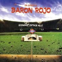 Purchase Baron Rojo - Siempre Estais Alli