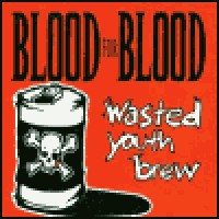 Purchase Blood For Blood - Wasted Youth Brew