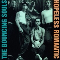 Purchase Bouncing Souls - Hopeless Romantic