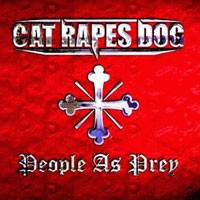 Purchase Cat Rapes Dog - People As Prey