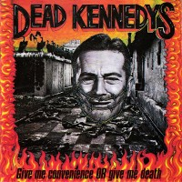Purchase Dead Kennedys - Give Me Convenience Or Give Me Death
