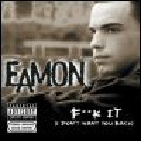 Purchase Eamon - Fuck It (I Don't Want You Back)