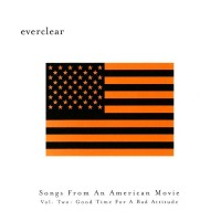 Purchase Everclear - Songs From An American Movie Vol. 2: Good Time For A Bad Attitude