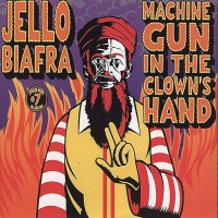 Purchase Jello Biafra - Machine Gun In The Clown's Hand CD1