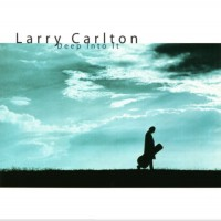 Purchase Larry Carlton - Deep Into It