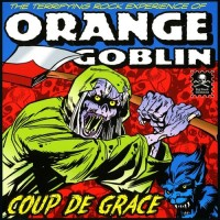 Purchase Orange Goblin - Coup De Grace