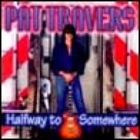Purchase Pat Travers - Halfway to Somewhere