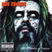 Purchase Rob Zombie - Greatest Hits Past Present And Future