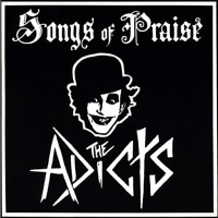 Purchase The Adicts - Songs Of Praise