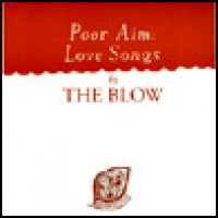 Purchase The Blow - Poor Aim Love Songs