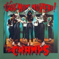 Purchase The Cramps - Look Mom No Head!