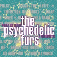 Purchase The Psychedelic Furs - Should God Forget: A Retrospective CD1