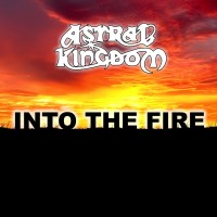 Purchase Astral Kingdom - Into the Fire