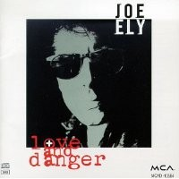 Purchase Joe Ely - Love and Danger