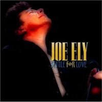 Purchase Joe Ely - Settle For Love