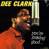 Purchase Dee Clark - You're Looking Good