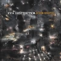 Purchase John Kruth - Eva Destruction