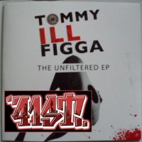Purchase Tommy Illfigga - The Unfiltered EP (Bootleg)