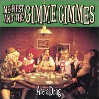 Purchase Me First and the Gimme Gimmes - Are A Drag