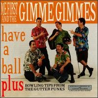 Purchase Me First and the Gimme Gimmes - Have A Ball