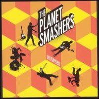 Purchase The Planet Smashers - Unstoppable