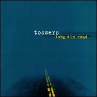 Purchase The Tossers - Long Dim Road
