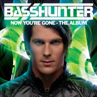 Purchase Basshunter - Now You're Gone - The Album