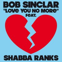 Purchase Bob Sinclar - Love You No More (feat. Shabba Ranks) (CDM)