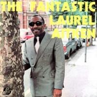 Purchase Laurel Aitken - The Fantastic Laurel Aitken