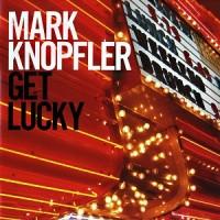 Purchase Mark Knopfler - Get Lucky CD1