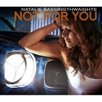 Purchase Natalie Bassingthwaighte - Not For You (CDS)