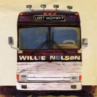 Purchase Willie Nelson - Lost Highway