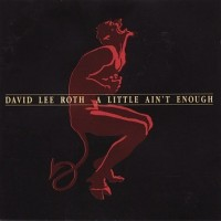 Purchase David Lee Roth - A Little Ain't Enough