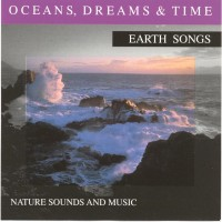 Purchase Earth Songs - Oceans, Dreams & Time