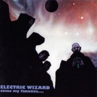 Purchase Electric Wizard - Come My Fanatics
