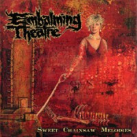 Purchase Embalming Theatre - Sweet Chainsaw Melodies