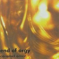 Purchase End Of Orgy - Caramel Amer