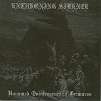 Purchase Enthroning Silence - Unnamed Quintessence Of Grimness
