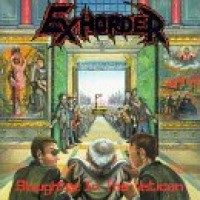 Purchase Exhorder - Slaughter In The Vatican
