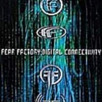 Purchase Fear Factory - Digital Connectivity