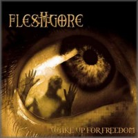 Purchase Fleshgore - Wake Up For Freedom