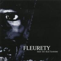Purchase Fleurety - Min Tid Skal Komme (Reissued 2003)