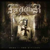 Purchase Forefather - Ours Is The Kingdom