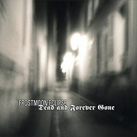 Purchase Frostmoon Eclipse - Dead And Forever Gone