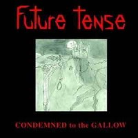 Purchase Future Tense - Condemned To The Gallows (EP)