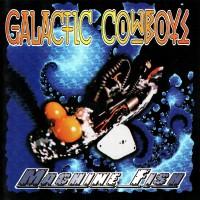 Purchase Galactic Cowboys - Machine Fish