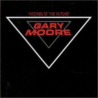 Purchase Gary Moore - Victims Of The Future