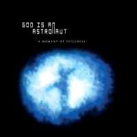 Purchase God Is An Astronaut - A Moment Of Stillness (EP)