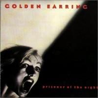 Purchase Golden Earring - Prisoner Of The Night