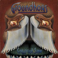 Purchase The Groundhogs - Crosscut Saw